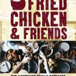BOOK REVIEW: FRIED CHICKEN & FRIENDS by Gregory Llewellyn & Naomi Hart