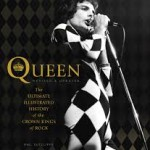 BOOK REVIEW: QUEEN, Revised & Updated: The Ultimate Illustrated History Of The Crown Kings of Rock by Phil Sutcliffe