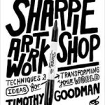 BOOK REVIEW: SHARPIE ART WORKSHOP by Timothy Goodman