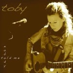 CD REVIEW: TOBY – Nobody Told Me