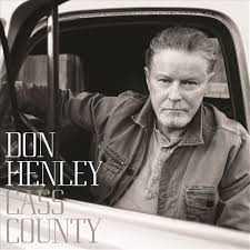 CD REVIEW: DON HENLEY – Cass County