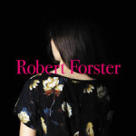CD REVIEW: ROBERT FORSTER – Songs To Play