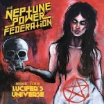 CD REVIEW: THE NEPTUNE POWER FEDERATION – Lucifer's Universe