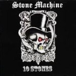 CD REVIEW: STONE MACHINE – 10 Stones