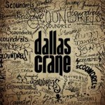 CD REVIEW: DALLAS CRANE – Scoundrels