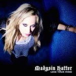 CD REVIEW: MADYSIN HATTER – Lose Your Mind