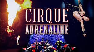 THEATRE REVIEW: CIRQUE ADRENALINE
