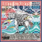 CD REVIEW: DIRTY STREETS – White Horse