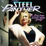 CD/DVD REVIEW: STEEL PANTHER – Live From Lexxi's Mom's Garage