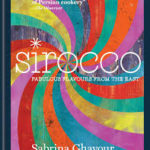 COOKBOOK REVIEW: Sirocco – Fabulous Flavours From the East by Sabrina Ghayour