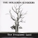 CD REVIEW: THE HOLLERIN SLUGGERS – The Promised Land