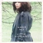 CD REVIEW: MAPLE BEE – Little Victories