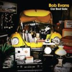 CD REVIEW: BOB EVANS – Car Boot Sale