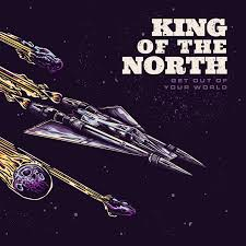CD REVIEW: KING OF THE NORTH – Get Out Of Your World