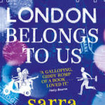 BOOK REVIEW: London Belongs To Us by Sarra Manning