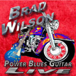 CD REVIEW: BRAD WILSON – Power Blues Guitar Live