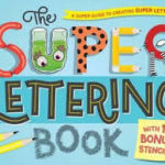 BOOK REVIEW: The Super Lettering Book
